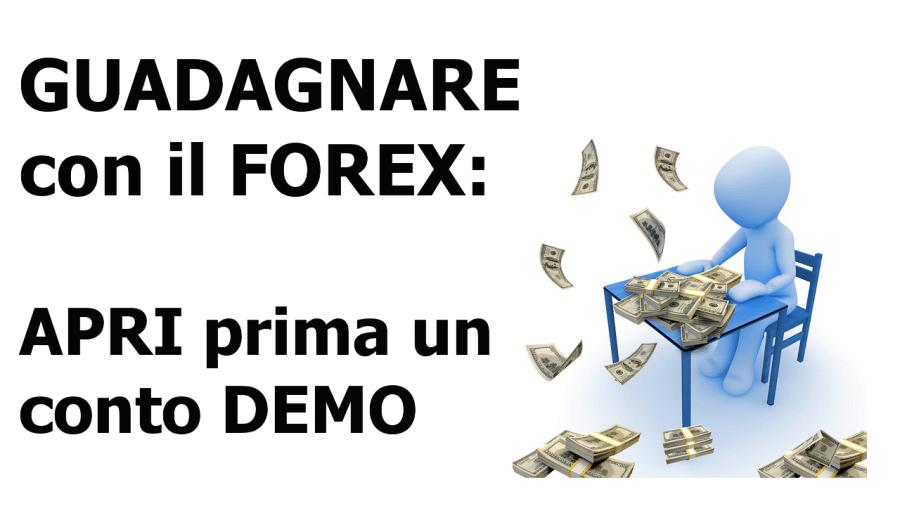Guadagnare con il Forex: apri prima un conto demo