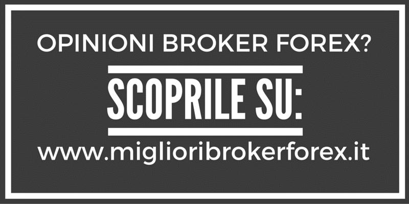 Opinioni Broker Forex, miglior broker forex, migliori broker forex