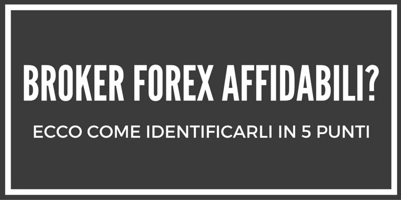 Broker forex affidabili, come trovare broker seri, big
